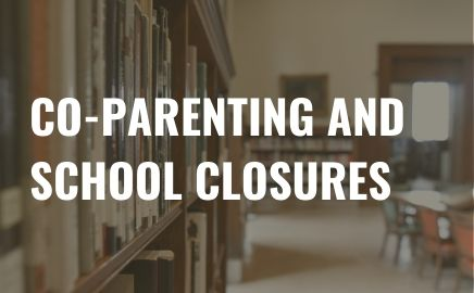 Co-Parenting and Unexpected School Closures