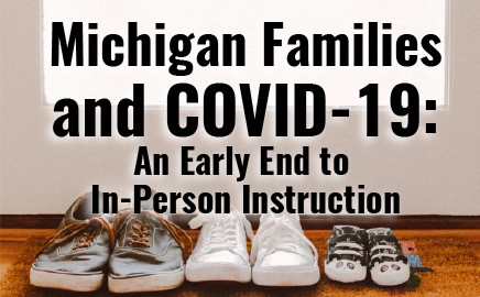 COVID-19 and families in Michigan, early end to in-person schooling