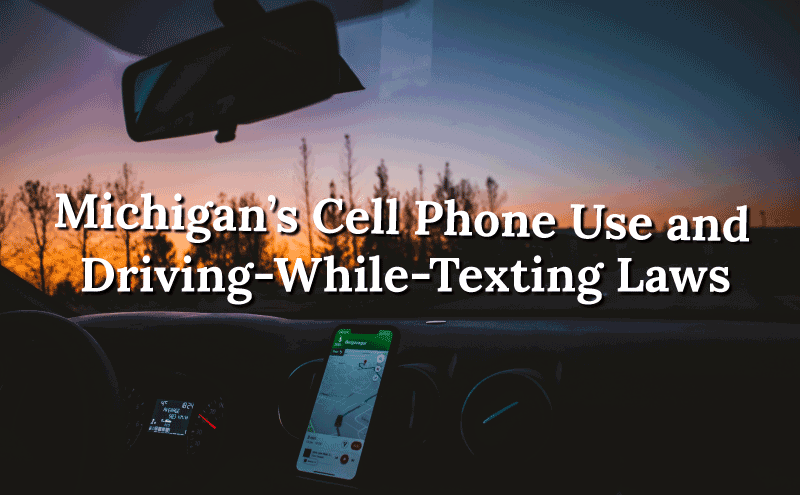texting while driving and phone use laws in michigan