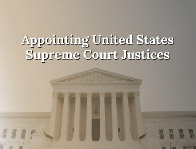 US Supreme Court, appointing supreme court justices