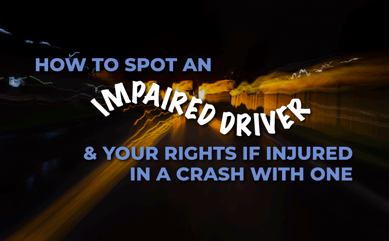 """blurry headlights in background, says """"how to spot impaired driving and your rights in injured in a crash with one"""""""