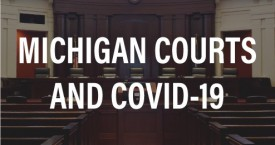 Michigan Supreme Court Response to COVID-19