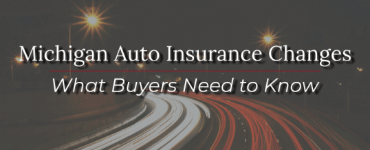 Michigan Auto Insurance Changes – What Buyers Need to Know