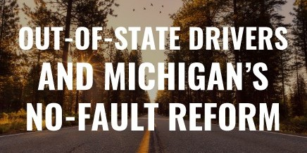 Out-Of-State Drivers Involved in Michigan Accidents: Impacts of the Recent No-Fault Reform