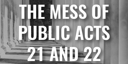 When Chaos Devolves into Anarchy: The Hot Mess of Public Acts 21 and 22