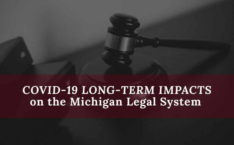 COVID-19 Impacts on the Michigan Legal System
