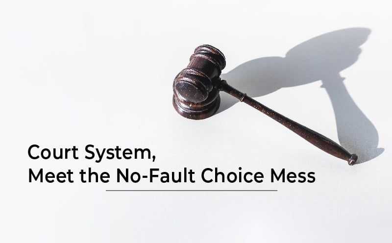 Court System, Meet the No-Fault Choice Mess