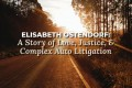 Elisabeth Ostendorf – a Story of Love, Justice, and Complex Auto Litigation