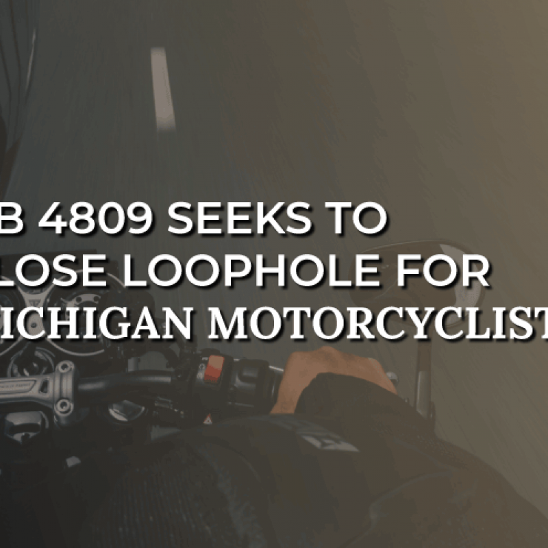 HB 4809 Seeks to Close Loophole for Michigan Motorcyclists