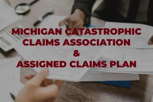 Understanding the Michigan Catastrophic Claims Association, Assigned Claims Plan
