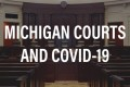 Michigan Supreme Court Response to COVID-19