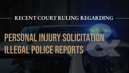 Personal Injury Solicitation and Illegally Obtaining Police Reports