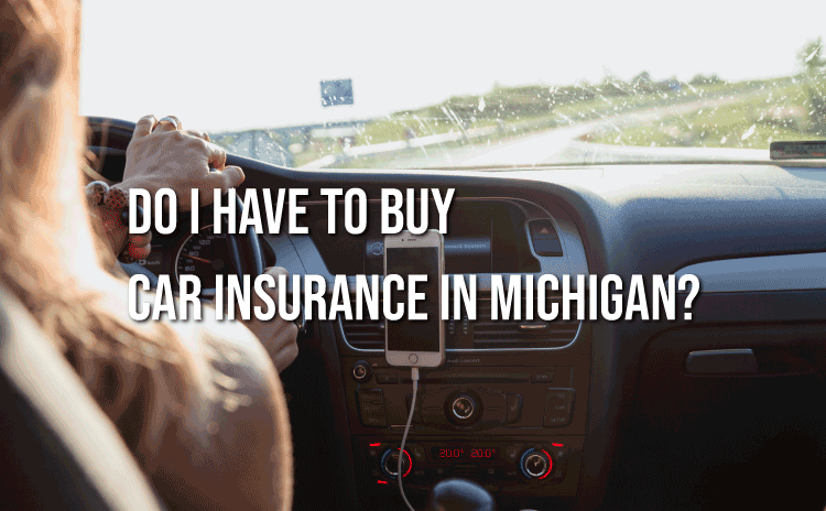 Do I Have to Buy Car Insurance in Michigan?