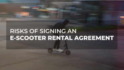 E-Scooter Rental Agreement: Riders Beware Language Limiting Your Rights