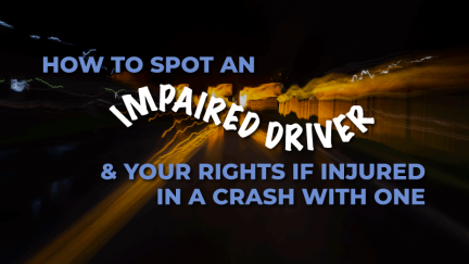 How to Spot an Impaired Driver and What to Know If You're in a Crash with One
