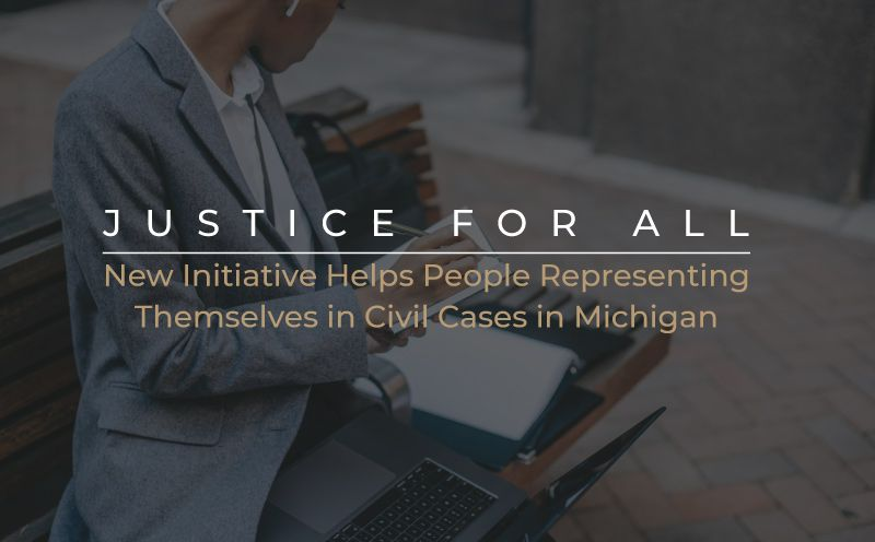 Justice for All – Initiative to Help Those Representing Themselves in Civil Cases