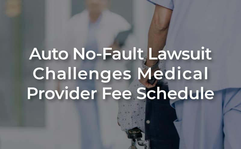 Auto No-Fault Lawsuit Challenges New Medical Provider Fee Schedule