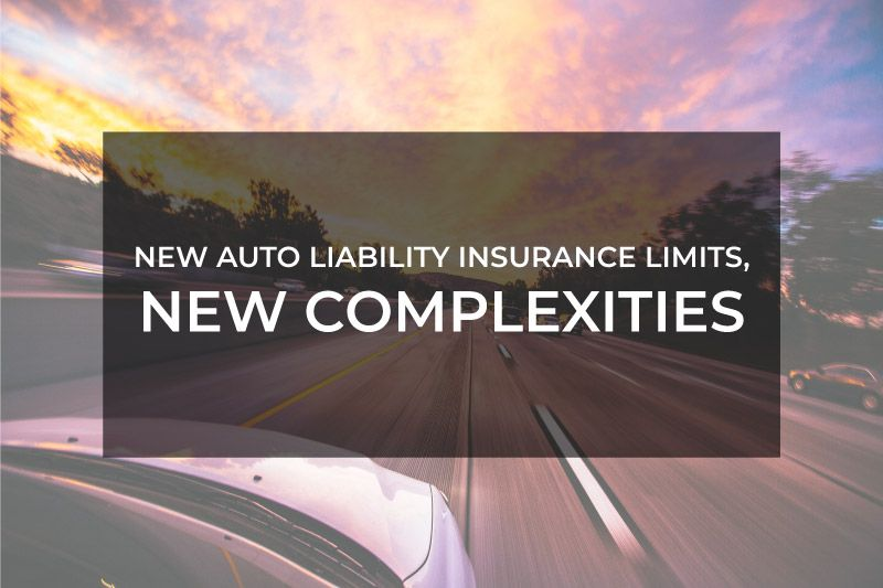 New Auto Liability Insurance Limits, New Complexities