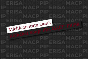 Auto Law's Alphabet Soup: PIP, MACP, and ERISA Health Plans