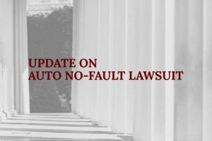 Update on Auto No-Fault Lawsuit Regarding Attendant Care, Provider Fee Schedule
