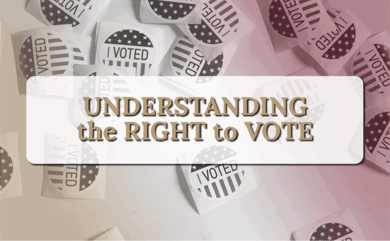 Right to Vote – History, Current Debate, and Michigan Voting Information
