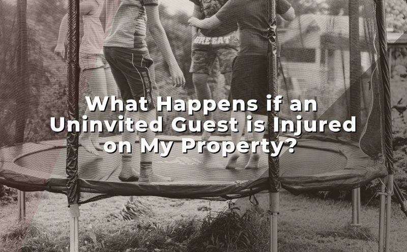 Am I Liable if a Trespasser is Injured on My Property?