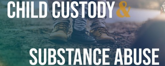 Child Custody and Substance Abuse – When to Get Legal Help Plus Local Resources