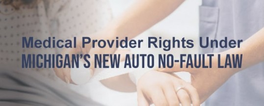 Medical Provider Rights Under Michigan's New Auto No-Fault Law