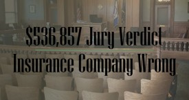 Jury Rejects View of At-Fault Driver's Insurance Company, Returns Significant Verdict