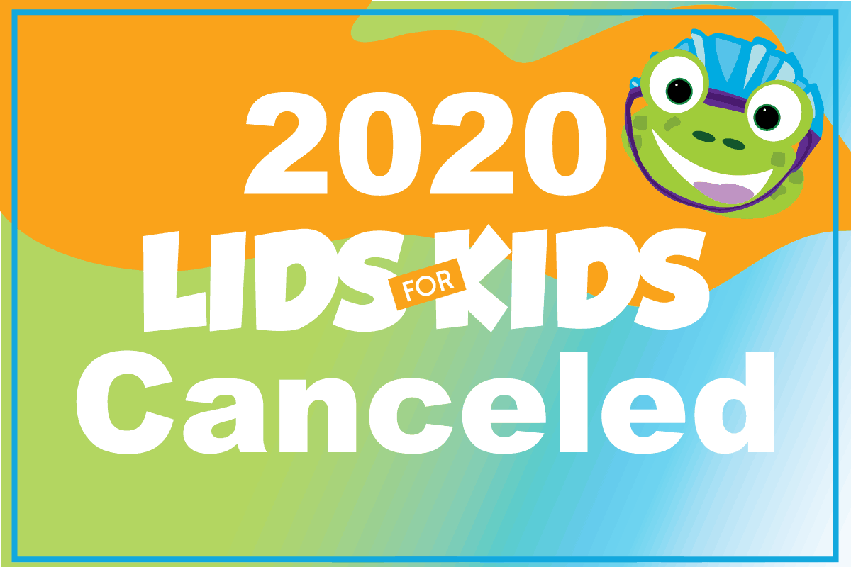 Lids for Kids 2020 canceled