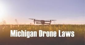 Michigan Drone Laws – Privacy, Registration, and Where to Fly