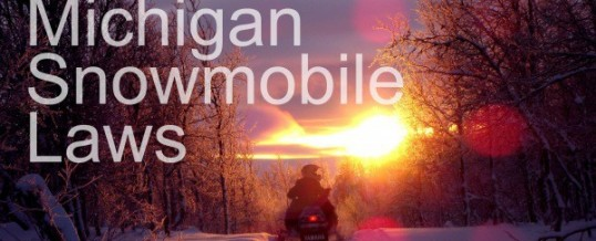 Michigan Snowmobile Laws – Keeping Riders Safe This Winter