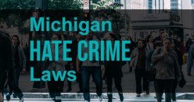 Ethnic Intimidation Act – Hate Crime Laws in Michigan