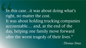 quote from Tom Sinas about trucking accident case